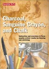Charcoal, Sanguine Crayon, and Chalk: Instruction and exercises for drawing and