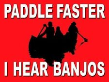 Paddle Faster I Hear Banjos, Canoeing, Deliverance, Medium Metal Tin Sign