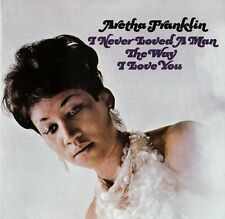 Aretha Franklin: i Never Loved a Man the Way I Love You/CD