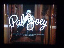 16mm Pal Joey IB Tech Feature (Sinatra,Rita Hayworth, Kim Novak)