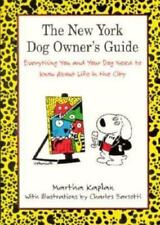 The New York Dog Owner's Guide : Everything You and Your Dog Need to Know about