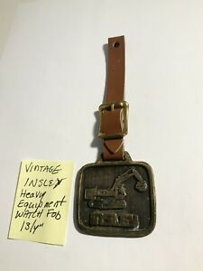"Vintage Insley Heavy Equipment Watch Fob 1 3/4"""