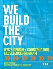 We Build the City: New York City's Design + Construction Excellence Program...