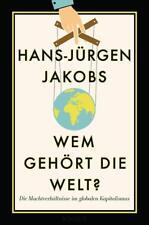 Wem gehört die Welt? von Hans-Jürgen Jakobs (2016, Gebundene Ausgabe)