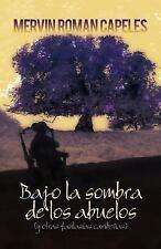 Bajo la Sombra de Los Abuelos : (Y Otras Fantasias Caribenas) by Mervin Roman...