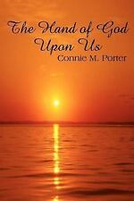 The Hand of God upon Us by Connie M. Porter (2003, Paperback)