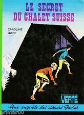 Le secret du chalet suisse / Caroline QUINE / Bibliothèque Verte / Soeurs Parker