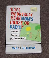 Book by Marc J. Ackerman - Does Wednesday mean Mom's house or Dad's?