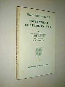 GOVERNMENT CONTROL IN WAR. LORD HANKEY. 1945 1st EDITION HARDBACK in DUST JACKET