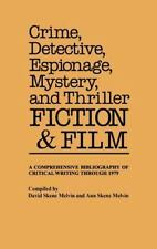 Crime, Detective, Espionage, Mystery, and Thriller Fiction and Film : A...