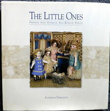 The Little Ones : French and German All-Bisque Dolls by Florence Theriault (1...