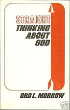 Straight Thinking About God by Ord L. Morrow NEW 1976