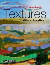 Textures: Oils Acrylics (Painting Recipes) -Ex Library Hard Cover - Nice!