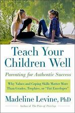 Teach Your Children Well: Parenting for Authentic Success