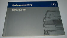 Betriebsanleitung Mercedes 190 E 2.3-16 / 2,3 Liter 16V W 201 mit 185 PS 08/1988