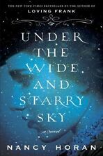 Under the Wide and Starry Sky by Nancy Horan 2014, Hardcover FIRST EDITION
