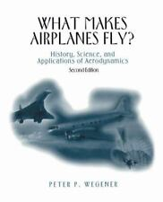 What Makes Airplanes Fly?: History, Science, and Applications of Aerodynamics (