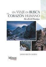 Un Viaje En Busca del Corazon Humano: Mas Alla del Himalaya (Spanish Edition)