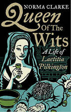 Queen of the Wits: A Life of Laetitia Pilkington,Norma Clarke,New Book mon000000