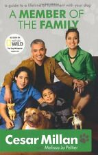 A Member of the Family: Cesar Millan's Guide to a Lifetime of Fulfillment with,