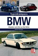 TYPENKOMPASS - HALWART SCHRADER - BMW KLASSIKER VOM DIXI BIS ZUR 6ER REIHE
