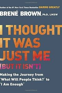 I Thought it Was Just Me (But it Isn't): Telling the... by Brene Brown Paperback
