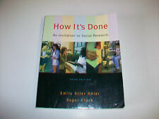 How It's Done An Invitation to Social Research 3rd Edition pb Adler & Clark
