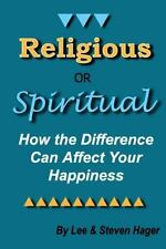 Religious or Spiritual : How the Difference Can Affect Your Happiness by...