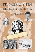 Principio y fin del mito fidelista: (Spanish Edition)-ExLibrary
