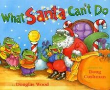 What Santa Can't Do by Douglas Wood / Doug Cushman (2003) Mini Edition