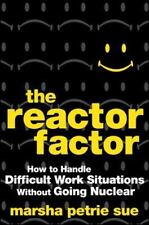 The Reactor Factor: How to Handle Difficult Work Situations Without-ExLibrary