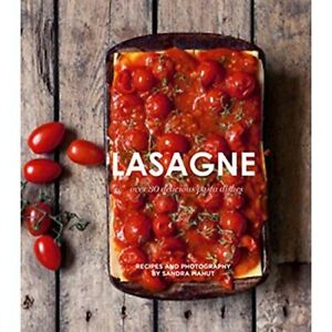 Lasagne - Over 30 Delicious Pasta Dishes  by Sandra Mahut  -  9781784881252
