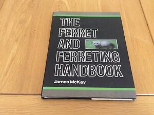 The Ferret And Ferreting Handbook. James McKay. 1st Ed 1989.