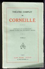 Corneille Théâtre  2 La Galerie du palais - La Suivante - Médée 1932 Non coupé
