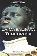 La Cabalgata Tenebrosa (Spanish Edition) by Otrova Gomas