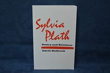 Sylvia Plath: Poetry and Existence by David Holbrook (Paperback, 1988) (c)