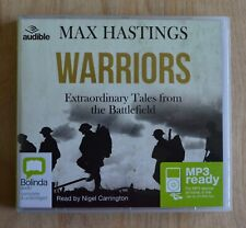Warriors:  Max Hastings - Unabridged Audio Book - MP3CD