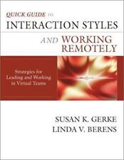 Quick Guide to Interaction Styles and Working Remotely: Strategies for-ExLibrary