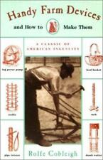 Handy Farm Devices: And How to Make Them Cobleigh, Rolfe Paperback