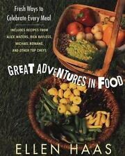 Great Adventures in Food: Fresh Ways to Celebrate Every Meal Ellen Haas, Bonnie