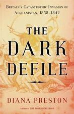 The Dark Defile : Britain's Catastrophic Invasion of Afghanistan, 1838-1842...