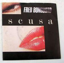 """FRED BONGUSTO - SCUSA - LE DONNE PIU' BELLE - 45gg 7"""" NUOVO"""