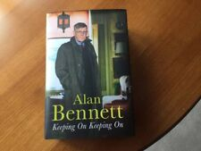 "Alan Bennett's Book ""Keeping On Keeping On"" Hardback New"