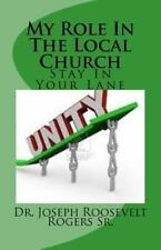 My Role In The Local Church: Its Ministry Time--Stay In Your Lane: By Dr. Jos...