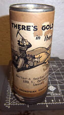 """Vintage Mailing tube """"theres gold in them thar hills"""" (empty), great graphics"""