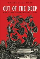Out of the Deep And Other Supernatural Tales by Walter de la Mare 9780712356756