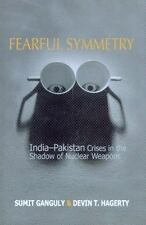 NEW - Fearful Symmetry: India-Pakistan Crises in the Shadow of Nuclear Weapons