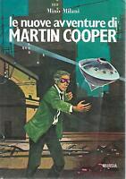 (Mino Milani) Le nuove avventure di Martin Cooper 1978 Mursia corticelli 150