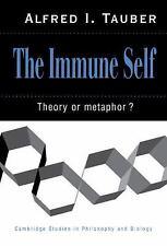 The Immune Self: Theory or Metaphor? (Cambridge Studies in Philosophy and Biolog