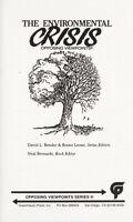 Environmental Crisis : Opposing Viewpoints Library Binding Neal Bernards